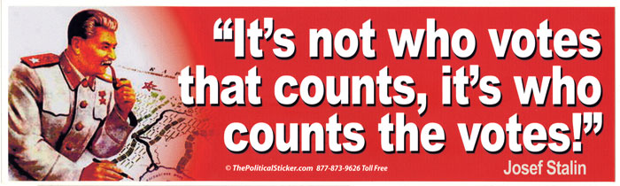 Its not who votes that counts, it's who counts the votes!