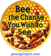 Bee The Change You Wish To See - Button