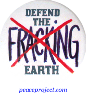 Defend The Earth - No Fracking - Button