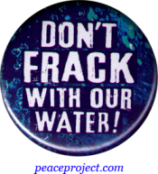 Don't Frack with Our Water! - Button