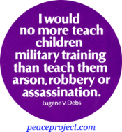 B185 - I Would No More Teach Children Military Training... Button