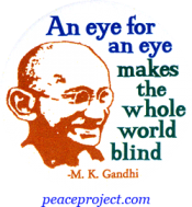B366 - An Eye For An Eye Makes The Whole World Blind - Gandhi - Button