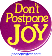 B420 - Don't Postpone Joy - Button