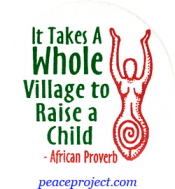 B521 - It Takes A Whole Village To Raise A Child - Button