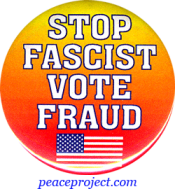 Stop Fascist Vote Fraud - Button