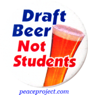 Draft Beer, Not Students - Button