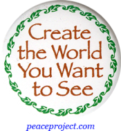 Create The World You Want To See - Button