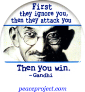 B885 - First They Ignore You, Then They Attack You... - Gandhi - Button