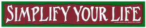 S444 - Simplify Your Life - Bumper Sticker