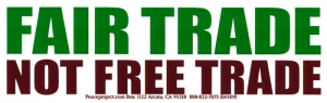 S509 - Fair Trade Not Free Trade - Bumper Sticker