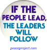 B052 - If The People Lead The Leaders Will Follow - Button