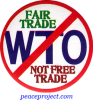 B1122 - Fair Trade Not Free Trade - No WTO - Button