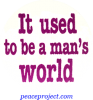 B345 - It Used To Be A Man's World - Button