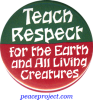 B364 - Teach Respect For The Earth and All Living Creatures - Button