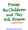 B506 - Praise The Children And They Will Blossom - Button