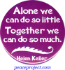 B516 - Alone We Can Do So Little, Together We Can Do So Much - Button