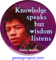 Knowledge Speaks But Wisdom Listens - Jimi Hendrix - Button