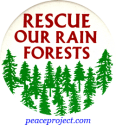 B266 - Rescue Our Rainforests - Button