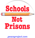 B360 - Schools Not Prisons - Button