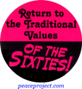 B426 - Return To The Traditional Values Of The Sixties - Button