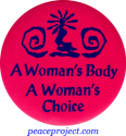 B464 - A Woman's Body, A Woman's Choice - Button
