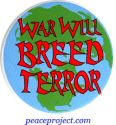 B642 - War Will Breed Terror - Button