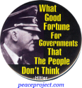 B759 - What Good Fortune For The Government That The People Don't Think - Butto
