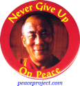 Never Give Up On Peace - Dalai Lama - Button