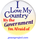B846 - I Love My Country, It's The Government I'm Afraid Of - Button