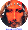 Jesus Was a Dissident - Button