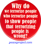 B658 - Why Do We Terrorize People Who Terrorize People... - Button
