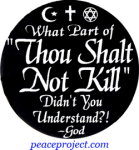 "What Part Of ""Thou Shalt Not Kill"" Didn't You Understand? - God - Button"