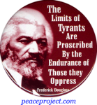 The Limits Of Tyrants Are Proscribed... - Frederick Douglas - Button