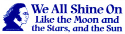 MS170 - We All Shine On Like the Moon and the Stars and the Sun - Mini-Sticker