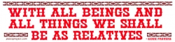 S260 - With All Beings & All Things We Shall Be as Relatives - Full-Size Sticker