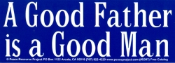 S307 - A Good Father Is A Good Man - Bumper Sticker