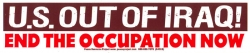 S513 - US Out of Iraq - End the Occupation - Bumper Sticker