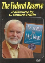 DVD160 - The Federal Reserve: A Discourse by G. Edward Griffin DVD
