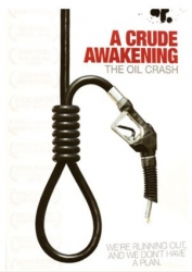 DVD171 - A Crude Awakening: The Oil Crash DVD