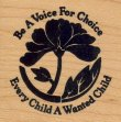 Be a Voice for Choice - Every Child a Wanted Child - Rubber Stamp