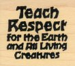 Teach Respect for the Earth & All Living Things - Rubber Stamps