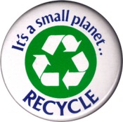 It's a Small Planet, Recycle - Button