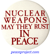 B051 - Nuclear Weapons May They Rust In Peace - Button
