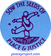 B089 - Sow The Seeds Of Peace And Justice - Button