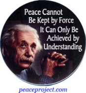 B1011 - Peace Cannot Be Kept By Force...- Albert Einstein - Button