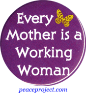 B105 - Every Mother is a Working Woman - Button