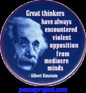 Great Thinkers Have Always Encountered... - Albert Einstein - Button