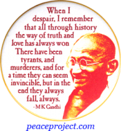 When I Despair, I Remember That All Through History ... - Gandhi - Button