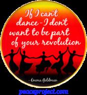 If I Can't Dance... - Emma Goldman - Button