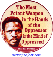 The Most Potent Weapon In The Hands Of The ... - Steven Biko - Button